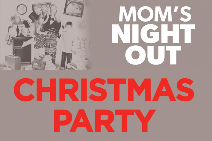 Mom's Night Out - Christmas Party