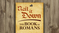 Romans: Nail it Down