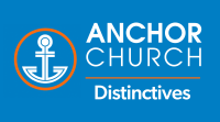 Anchor Church Distinctives